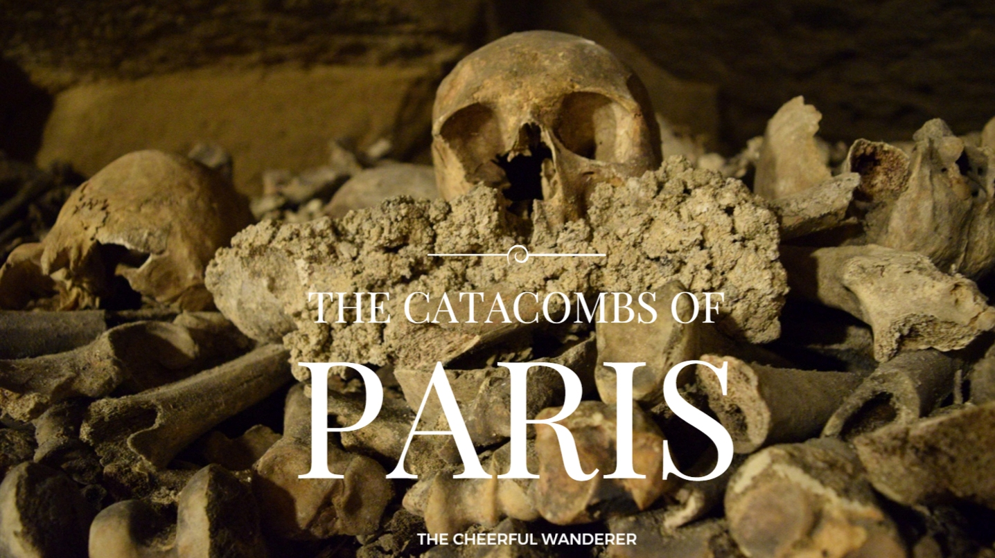 Photo diary: Catacombs of Paris | The Cheerful Wanderer
