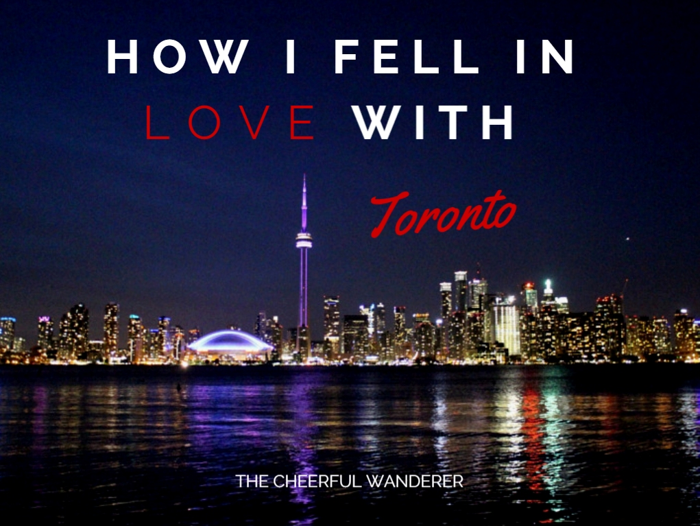 How I fell in love with Toronto | The Cheerful Wanderer