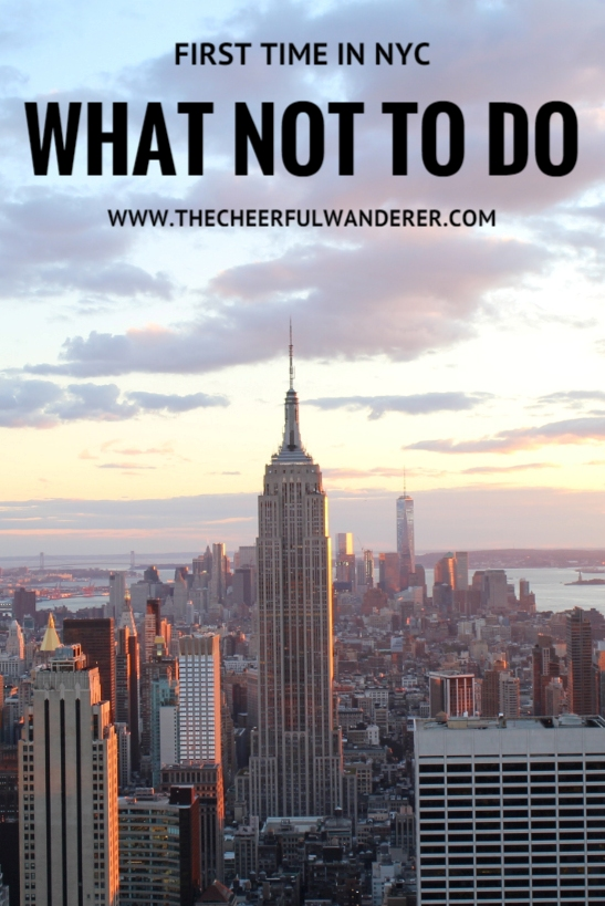 First Time in NYC: What Not to Do | The Cheerful Wanderer