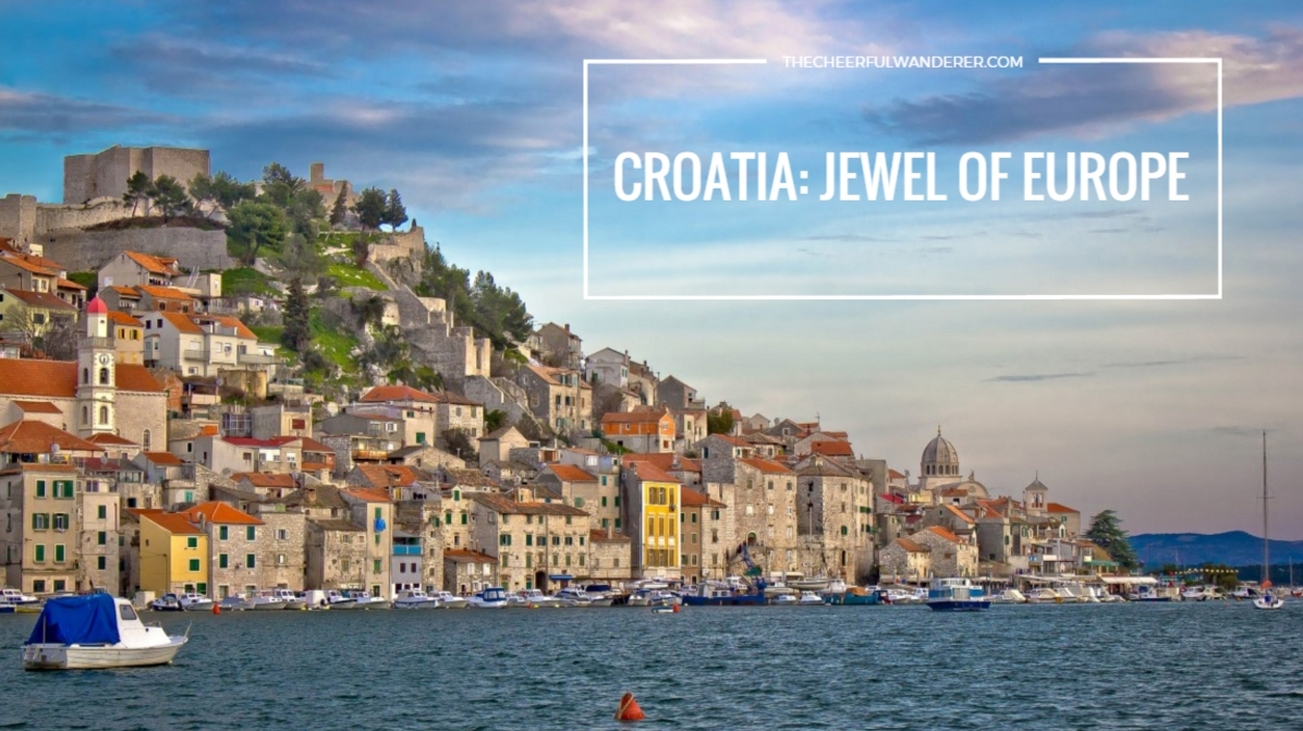 Croatia: Jewel of Europe (Guest Post) | The Cheerful Wanderer