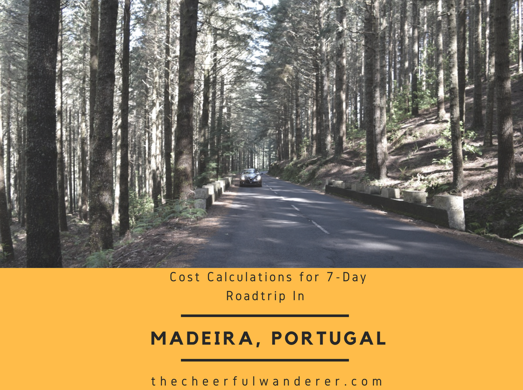 How Much Does One Week Road Trip in Madeira (Portugal) Cost? | The Cheerful Wanderer