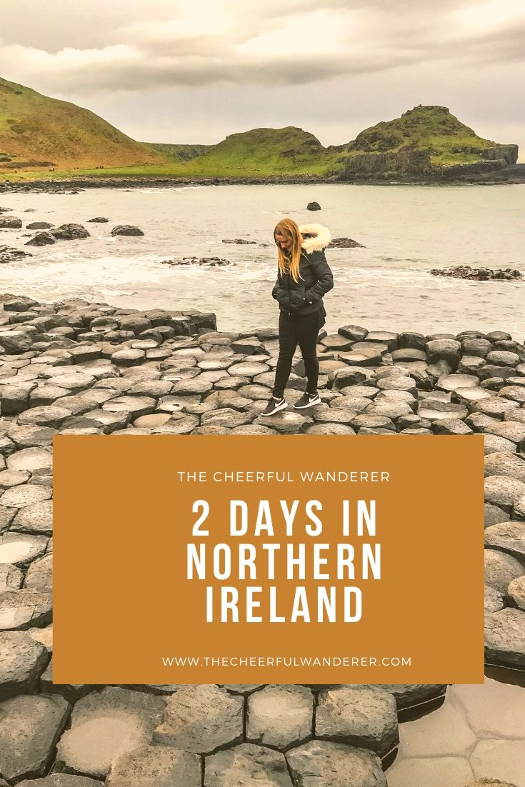 Northern Ireland in 48 Hours|The Cheerful Wanderer
